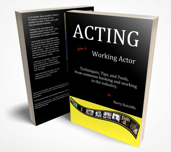 Acting from a Working Actor by Barry Ratcliffe